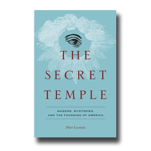 Review: The Secret Temple: Masons, Mysteries and the Founding of ...
